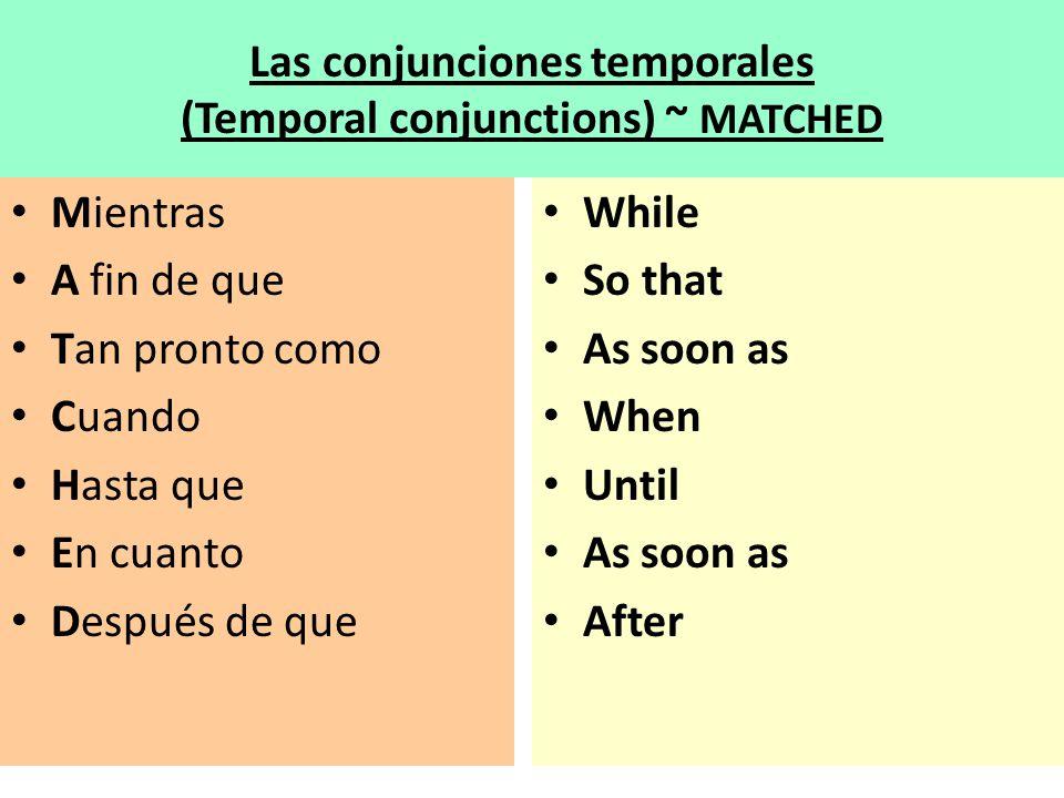 Las conjunciones temporales (Temporal conjunctions) ~ MATCHED