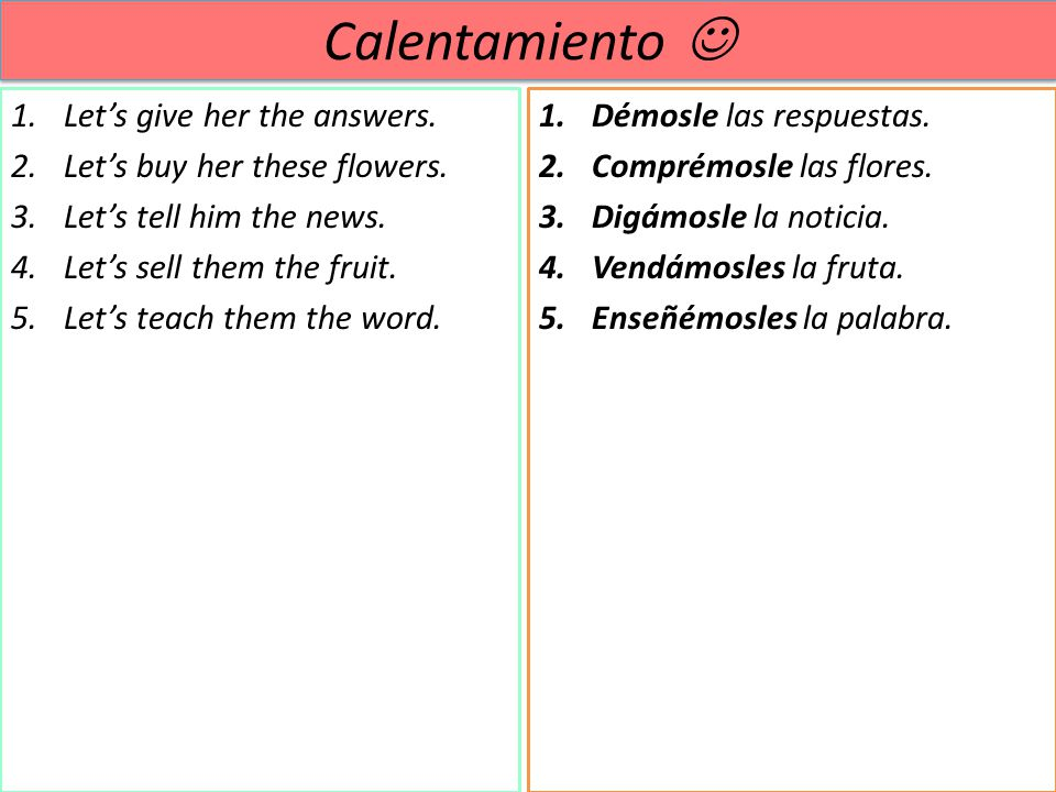 Calentamiento  Let's give her the answers.