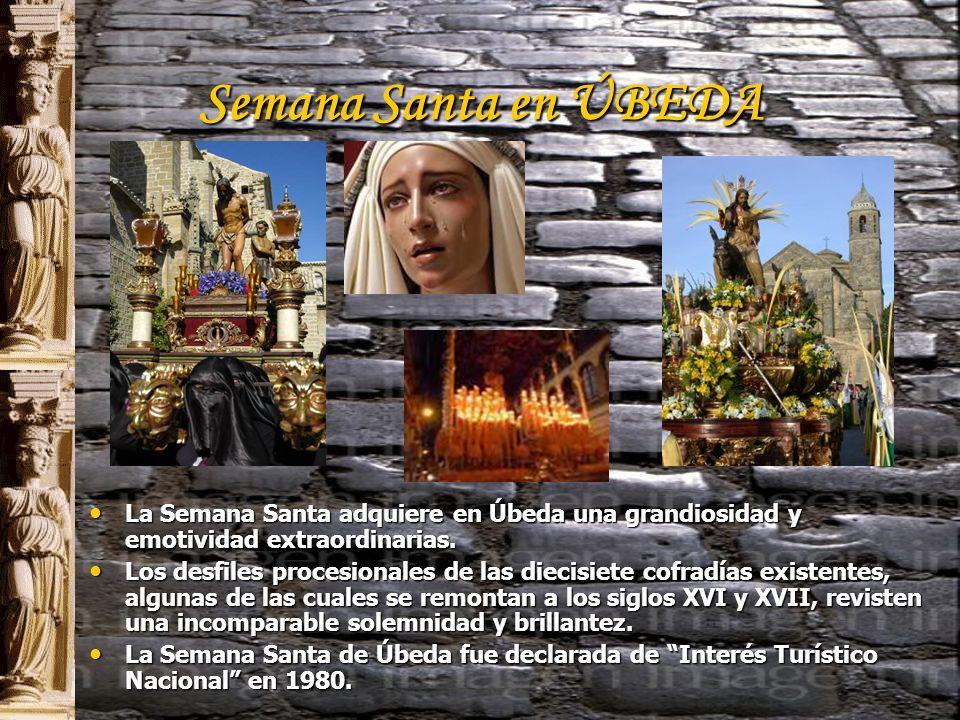 Semana Santa en ÚBEDA La Semana Santa adquiere en Úbeda una grandiosidad y emotividad extraordinarias.