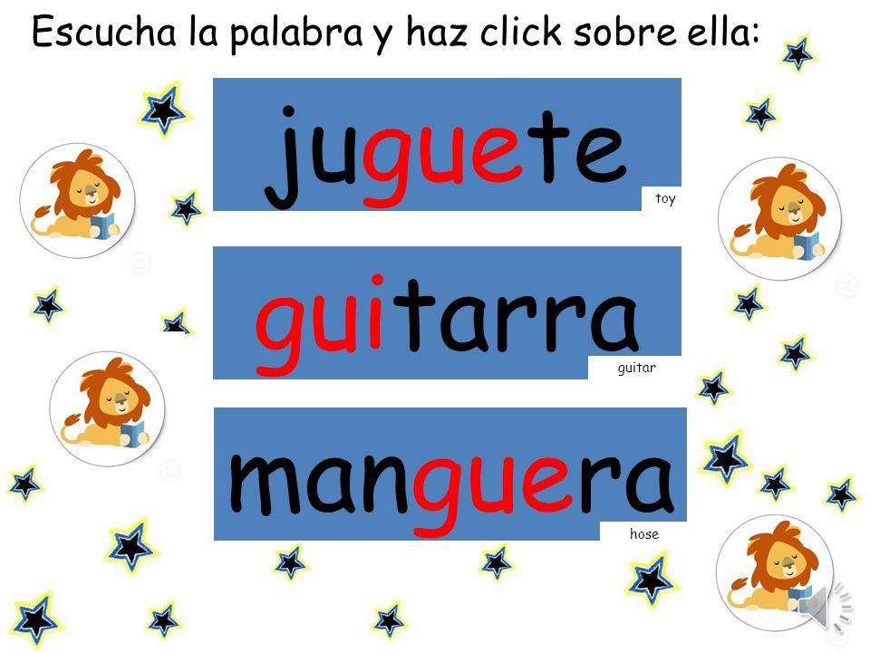 juguete guitarra manguera Escucha la palabra y haz click sobre ella: