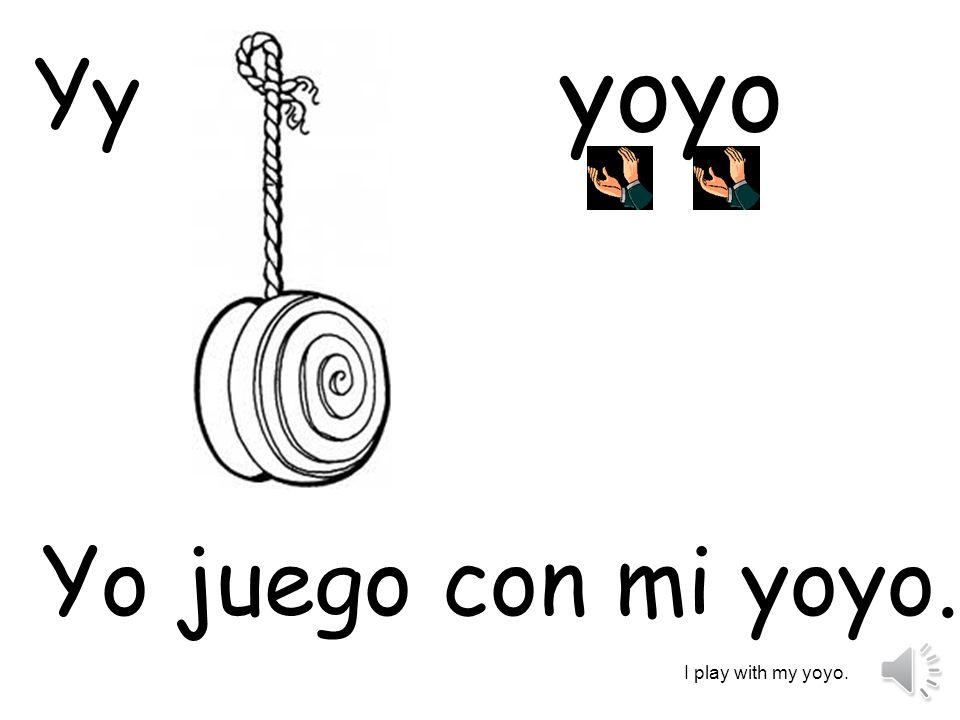 yoyo Yy Yo juego con mi yoyo. I play with my yoyo.