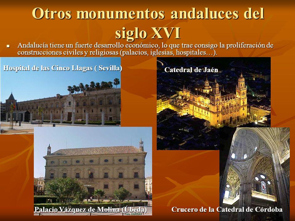 Otros monumentos andaluces del siglo XVI