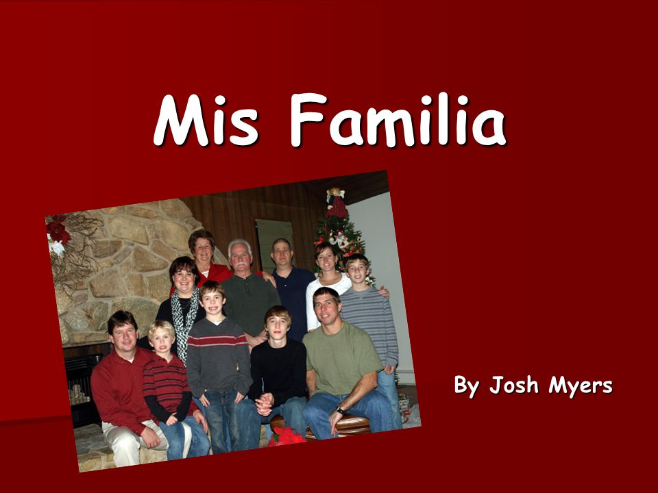 Mis Familia By Josh Myers