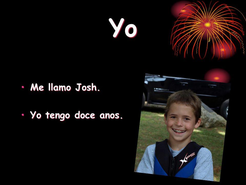 Yo Me llamo Josh. Yo tengo doce anos.