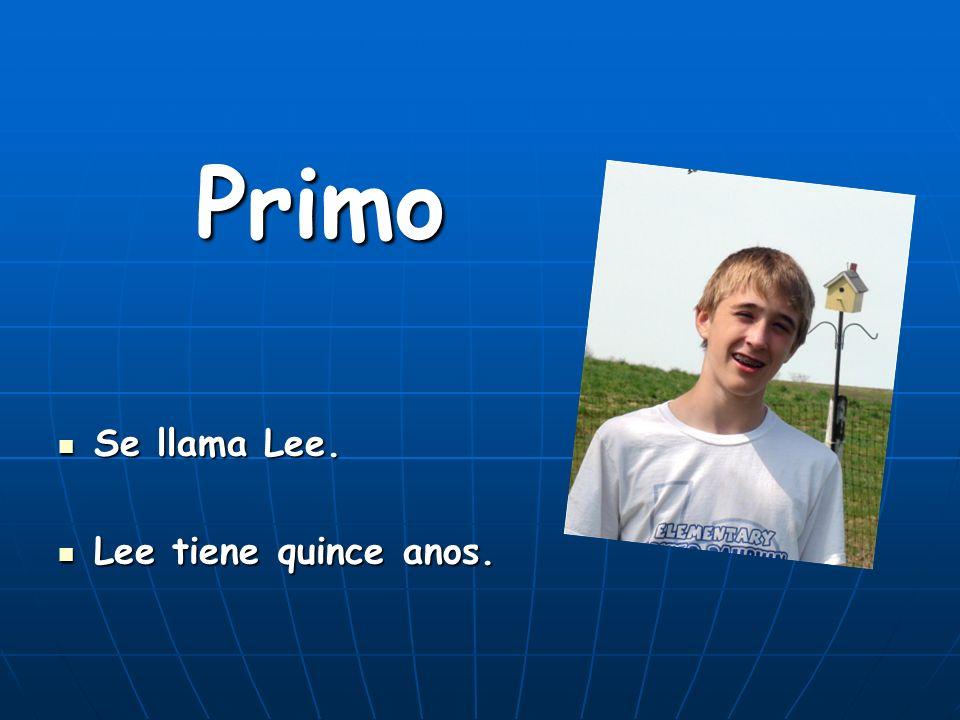 Primo Se llama Lee. Lee tiene quince anos.