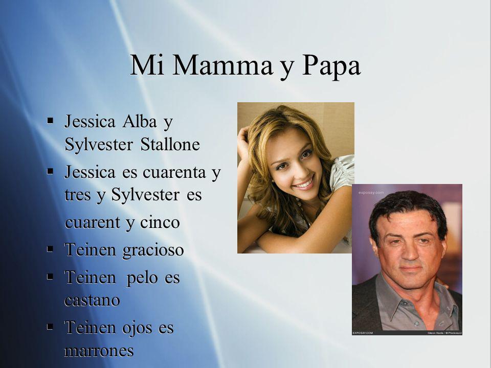 Mi Mamma y Papa Jessica Alba y Sylvester Stallone