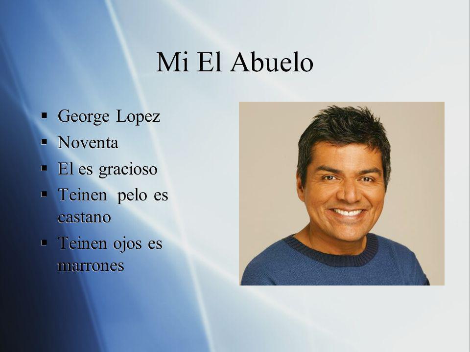 Mi El Abuelo George Lopez Noventa El es gracioso