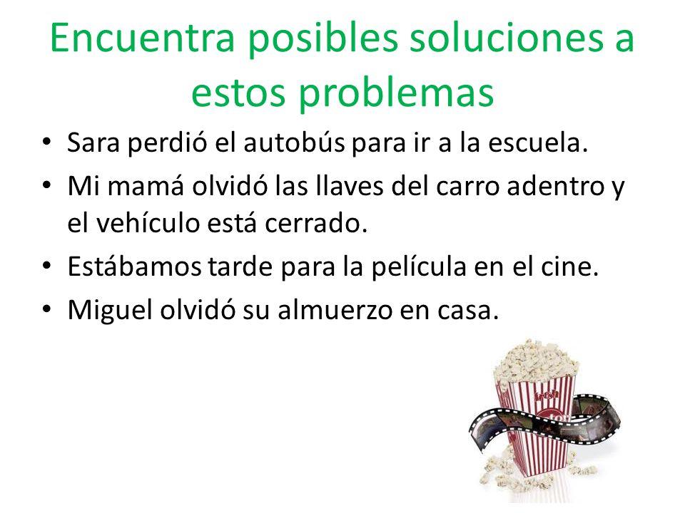 Encuentra posibles soluciones a estos problemas