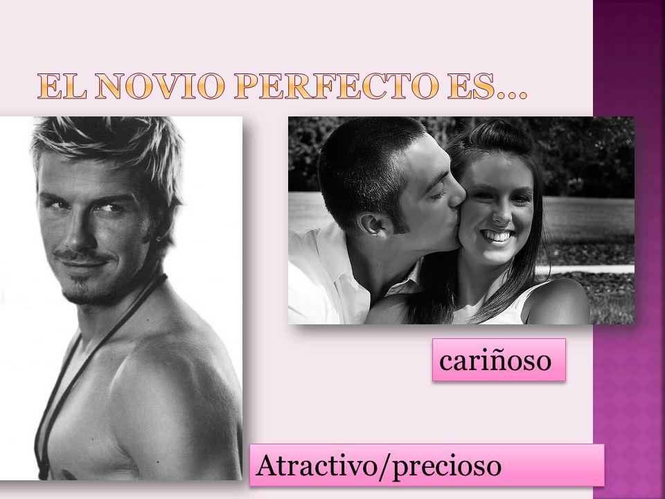 El novio perfecto es… cariñoso Atractivo/precioso