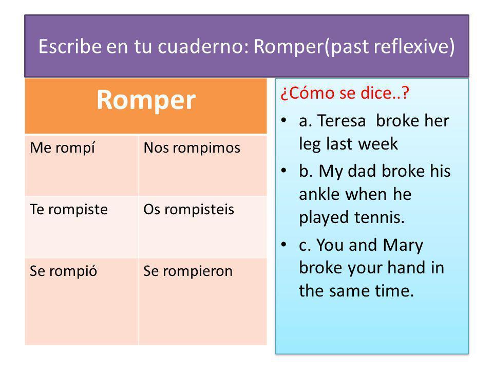 Escribe en tu cuaderno: Romper(past reflexive)