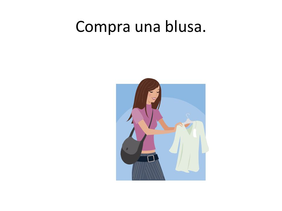 Compra una blusa.