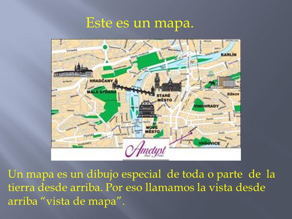 Este es un mapa. Un mapa es un dibujo especial de toda o parte de la tierra desde arriba.