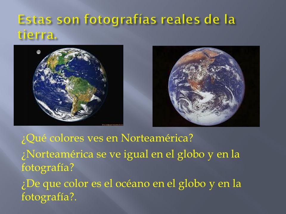 Estas son fotografías reales de la tierra.