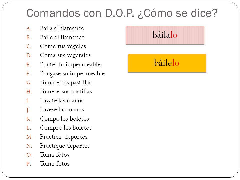 Comandos con D.O.P. ¿Cómo se dice