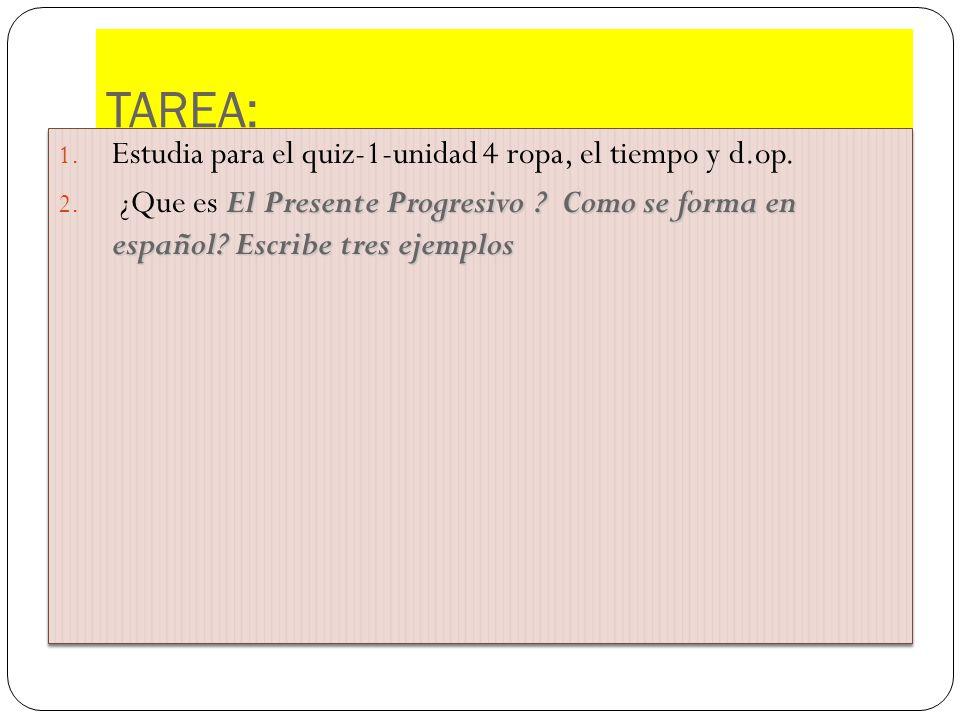 TAREA: Estudia para el quiz-1-unidad 4 ropa, el tiempo y d.op.