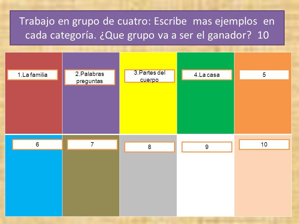 Trabajo en grupo de cuatro: Escribe mas ejemplos en cada categoría