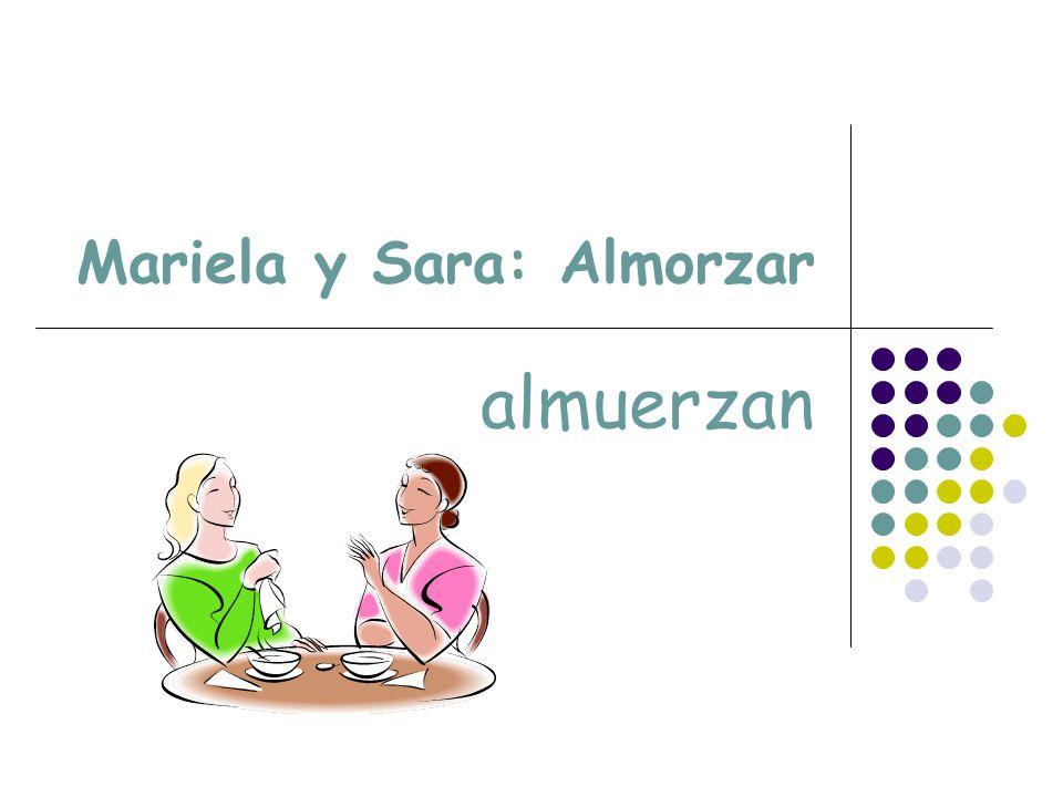 Mariela y Sara: Almorzar