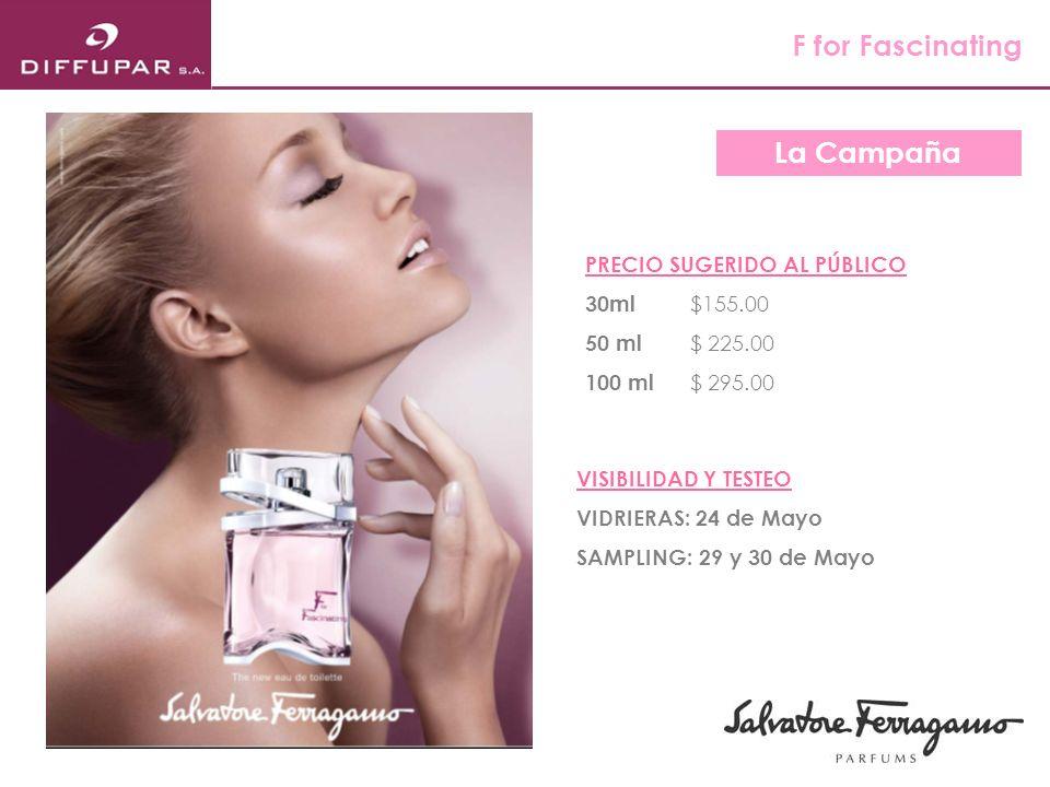 F for Fascinating La Campaña PRECIO SUGERIDO AL PÚBLICO 30ml $155.00