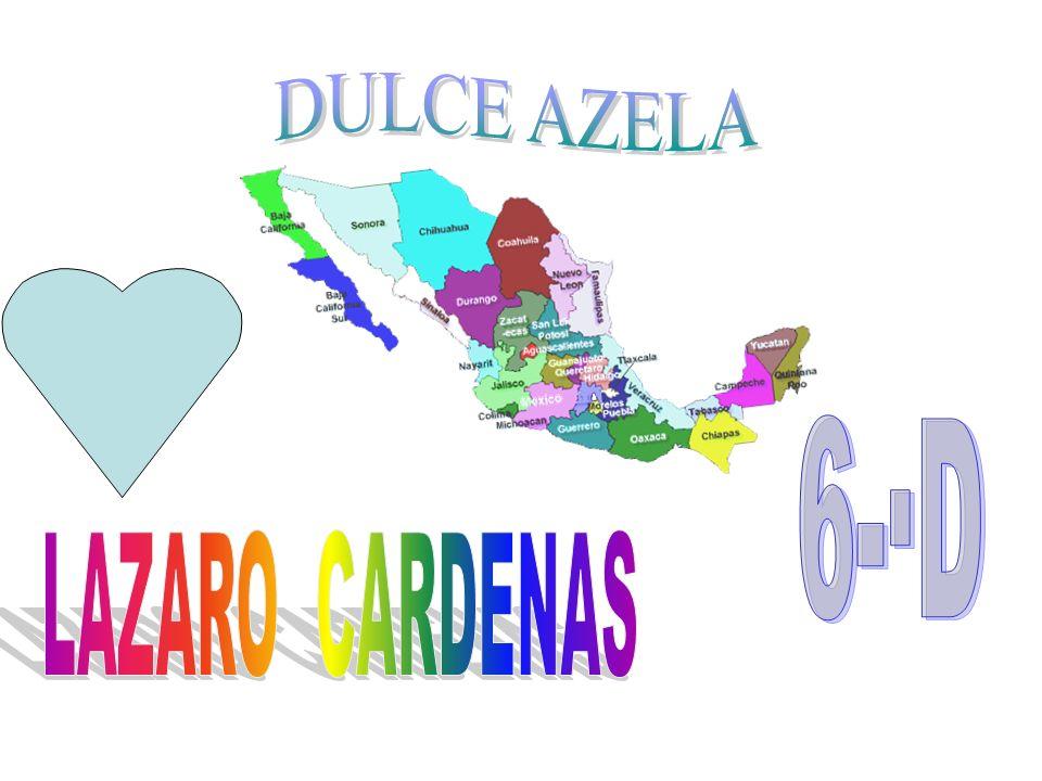 DULCE AZELA 6-·D LAZARO CARDENAS