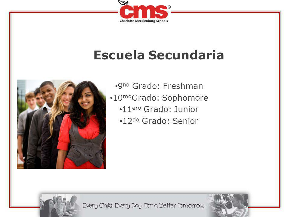 Escuela Secundaria 9no Grado: Freshman 10moGrado: Sophomore