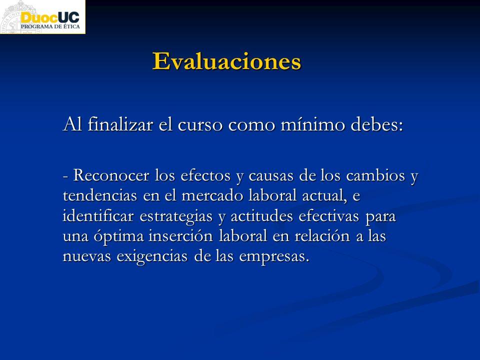 Evaluaciones Al finalizar el curso como mínimo debes: