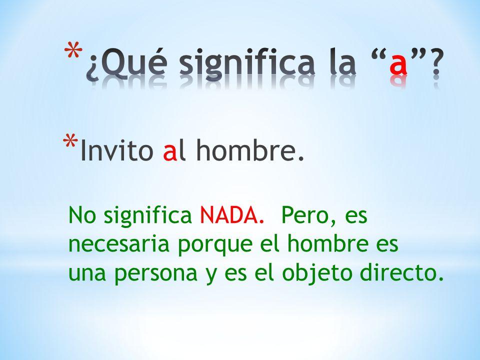 ¿Qué significa la a Invito al hombre. No significa NADA. Pero, es