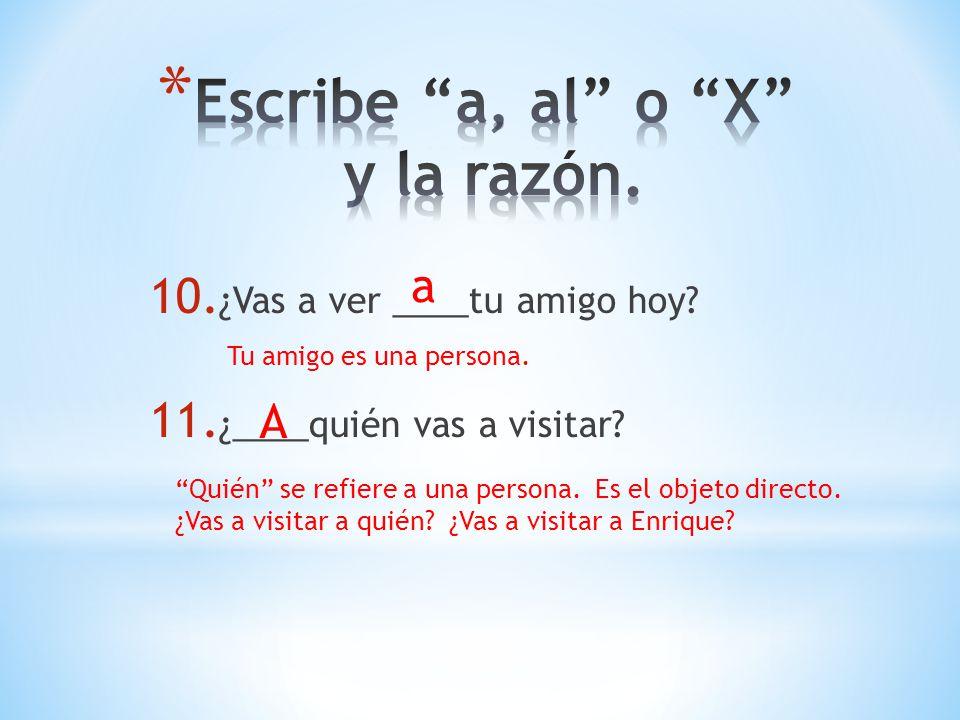Escribe a, al o X y la razón.
