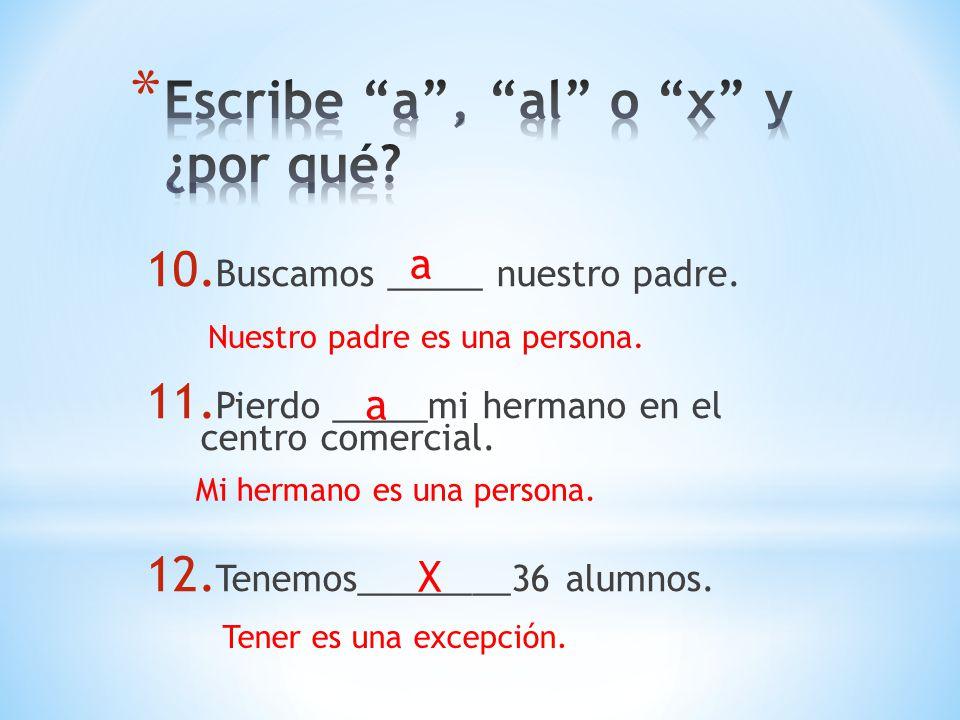 Escribe a , al o x y ¿por qué