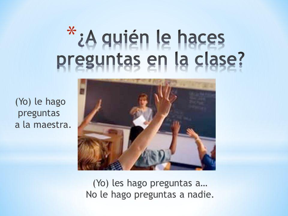 ¿A quién le haces preguntas en la clase
