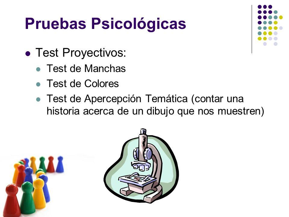 Pruebas Psicológicas Test Proyectivos: Test de Manchas Test de Colores