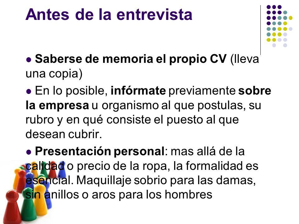 Antes de la entrevista Saberse de memoria el propio CV (lleva una copia)