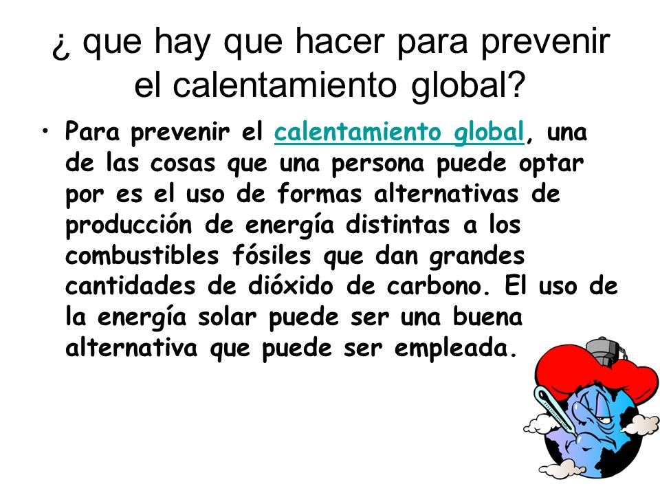 ¿ que hay que hacer para prevenir el calentamiento global