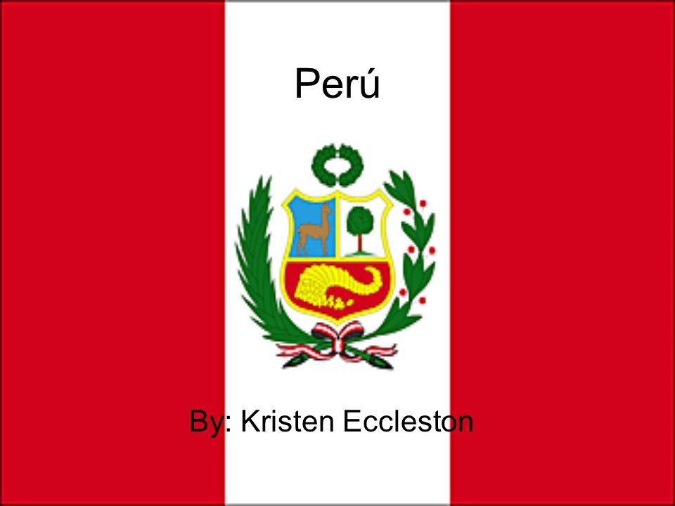 Perú By: Kristen Eccleston