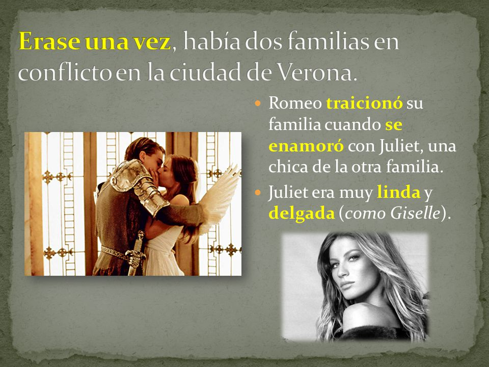 Erase una vez, había dos familias en conflicto en la ciudad de Verona.
