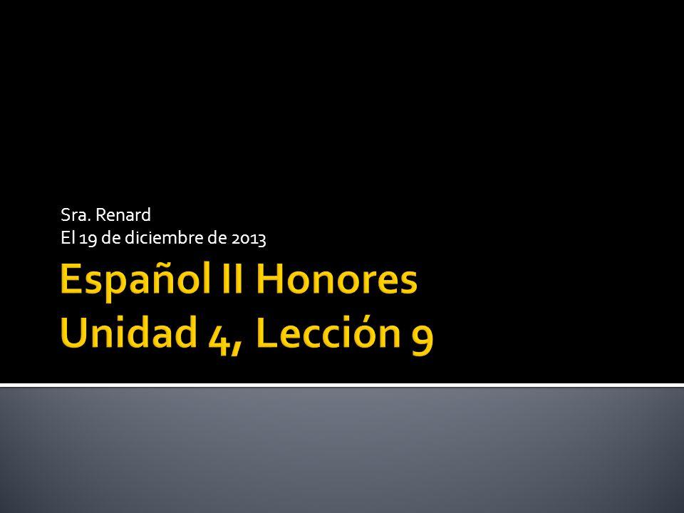 Español II Honores Unidad 4, Lección 9