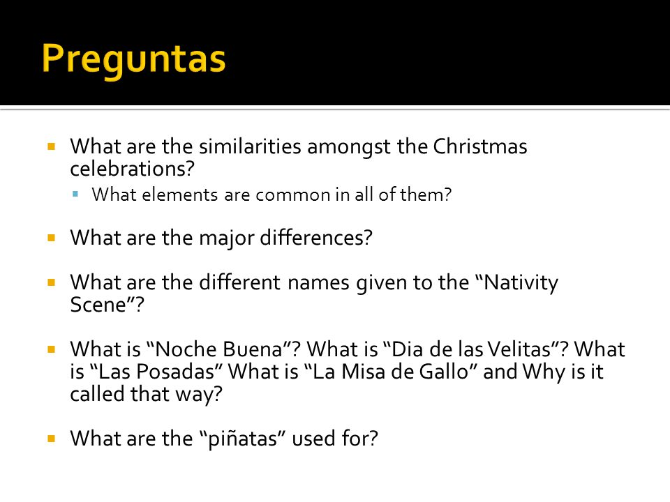Preguntas What are the similarities amongst the Christmas celebrations What elements are common in all of them