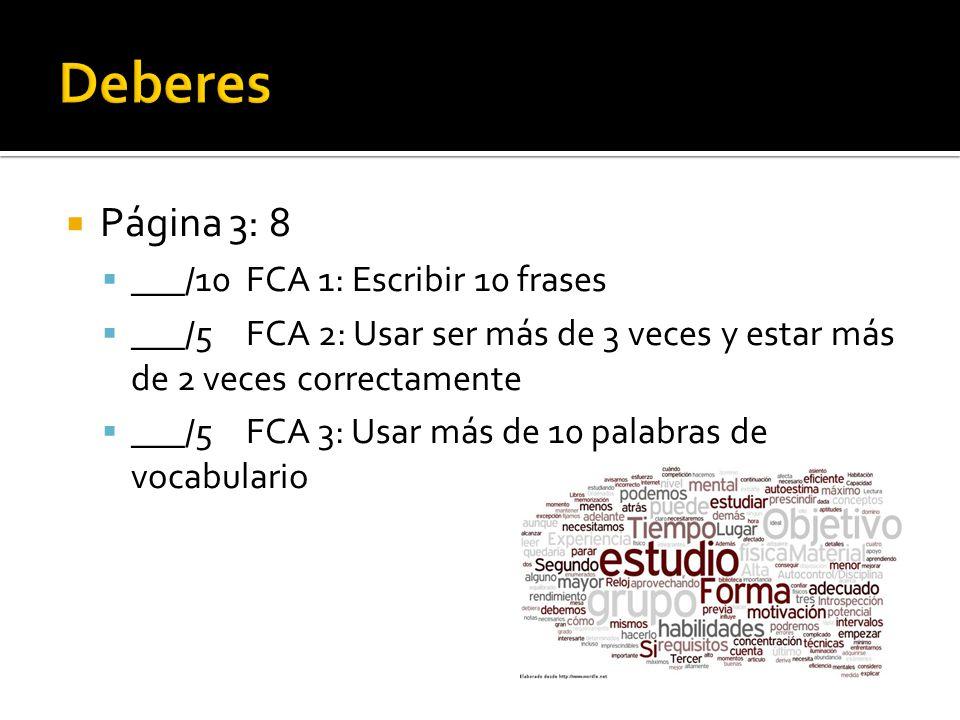 Deberes Página 3: 8 ___/10 FCA 1: Escribir 10 frases