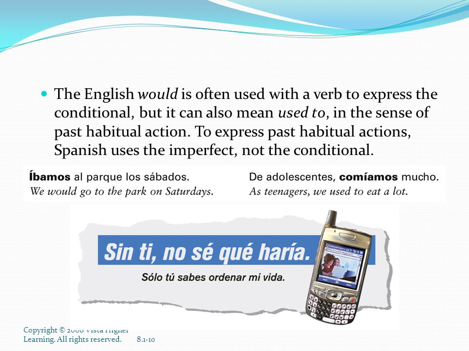 The English would is often used with a verb to express the conditional, but it can also mean used to, in the sense of past habitual action. To express past habitual actions, Spanish uses the imperfect, not the conditional.