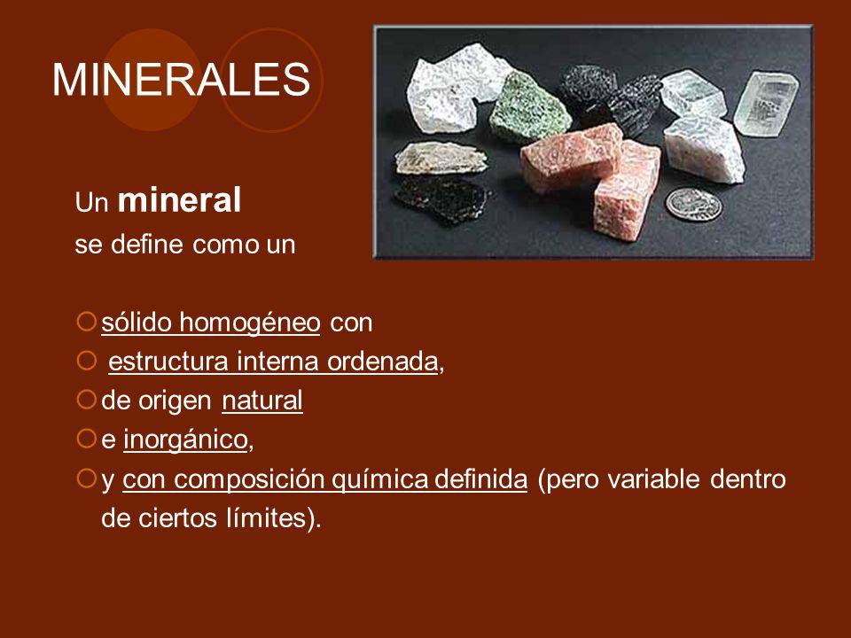MINERALES Un mineral se define como un sólido homogéneo con