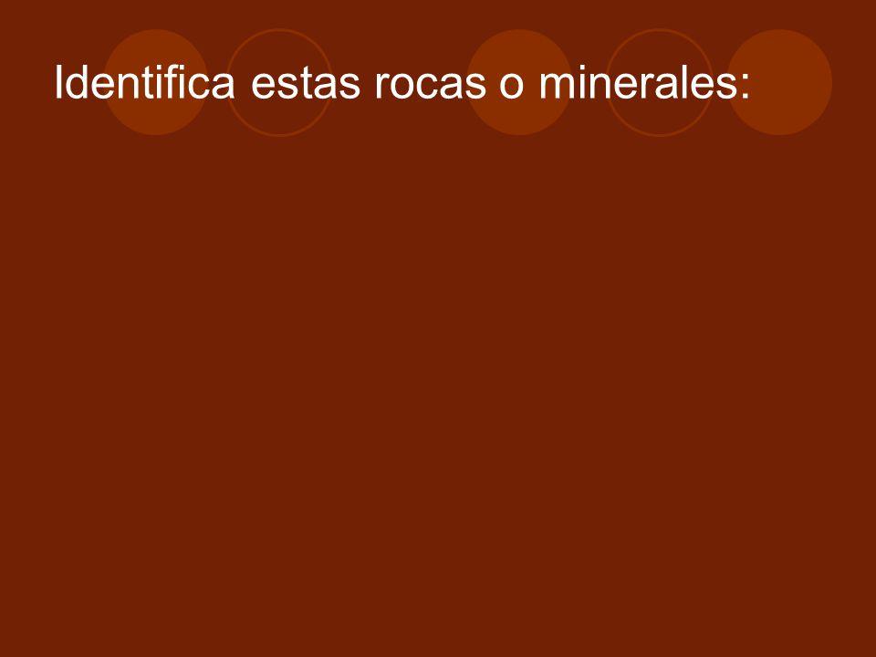 Identifica estas rocas o minerales: