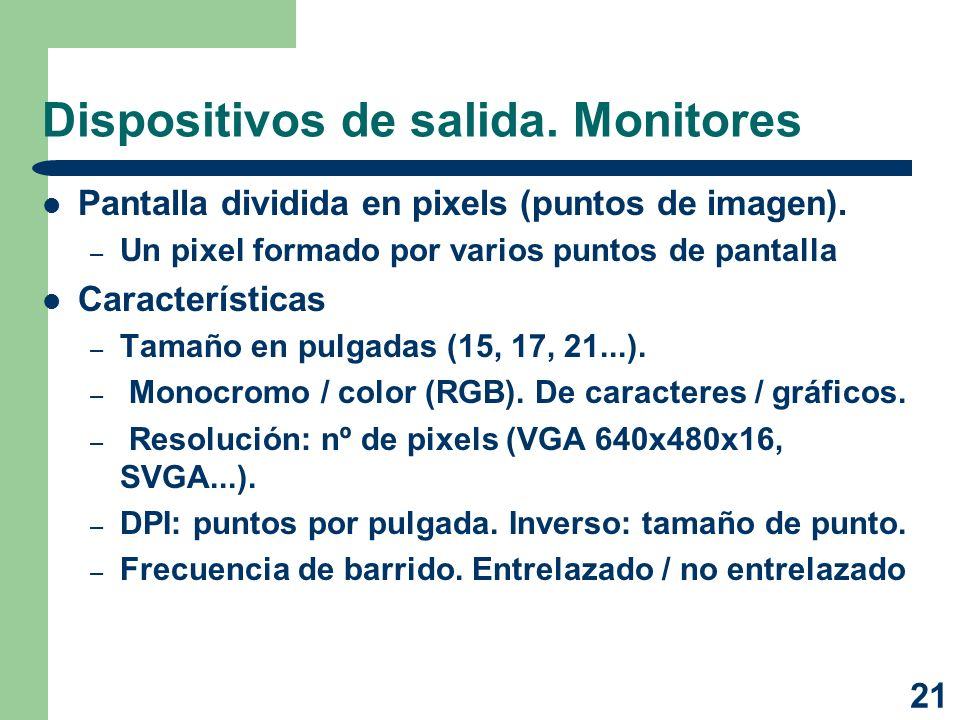 Dispositivos de salida. Monitores