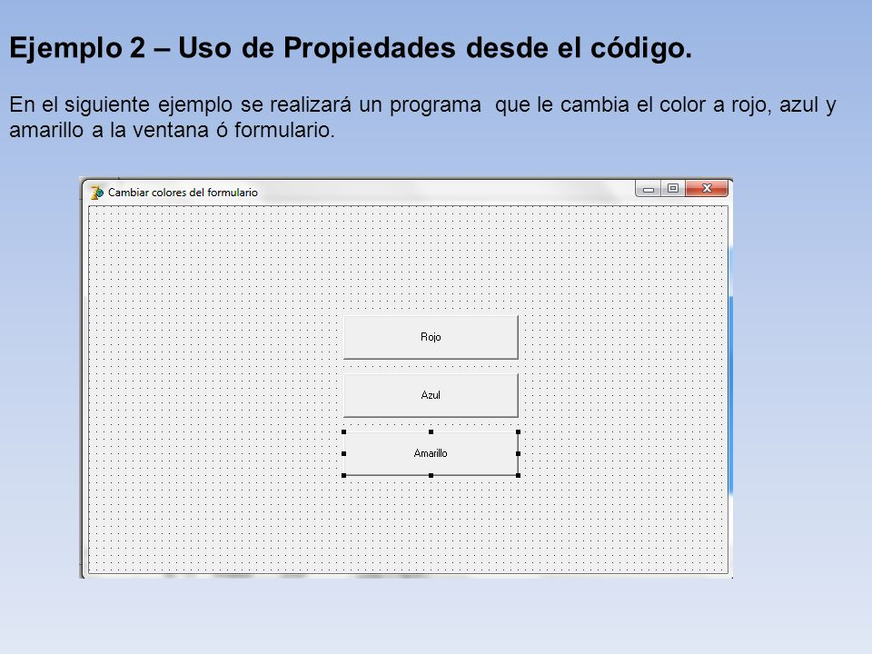 Ejemplo 2 – Uso de Propiedades desde el código.