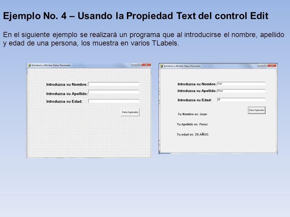 Ejemplo No. 4 – Usando la Propiedad Text del control Edit