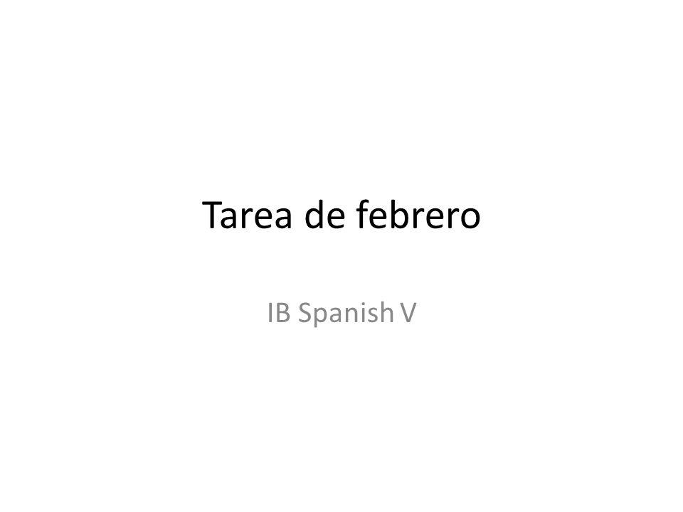 Tarea de febrero IB Spanish V