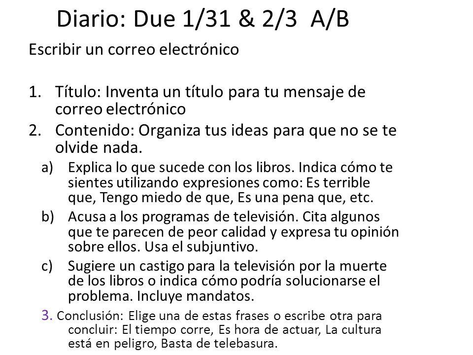 Diario: Due 1/31 & 2/3 A/B Escribir un correo electrónico