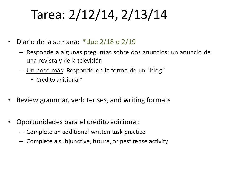Tarea: 2/12/14, 2/13/14 Diario de la semana: *due 2/18 o 2/19