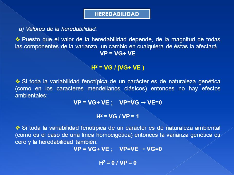 HEREDABILIDAD a) Valores de la heredabilidad: