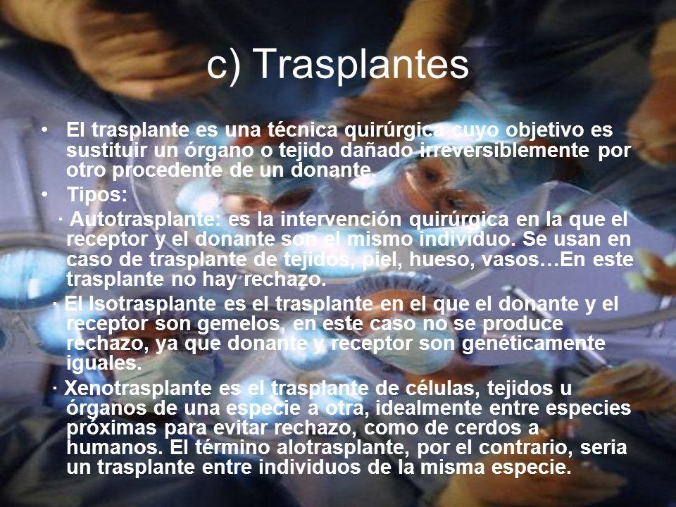 c) Trasplantes