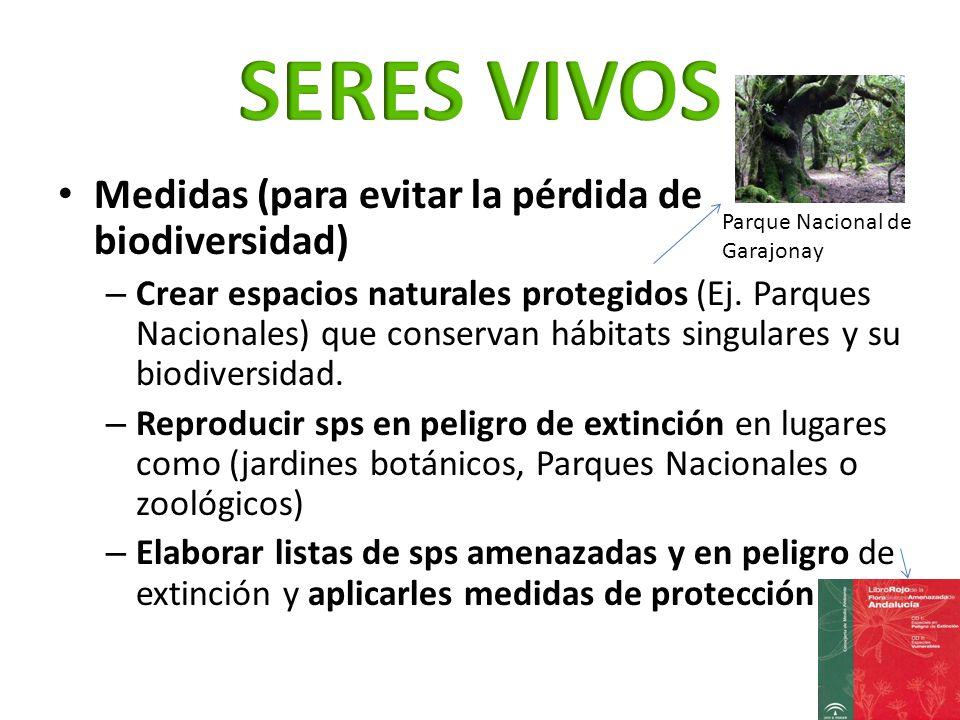 SERES VIVOS Medidas (para evitar la pérdida de biodiversidad)