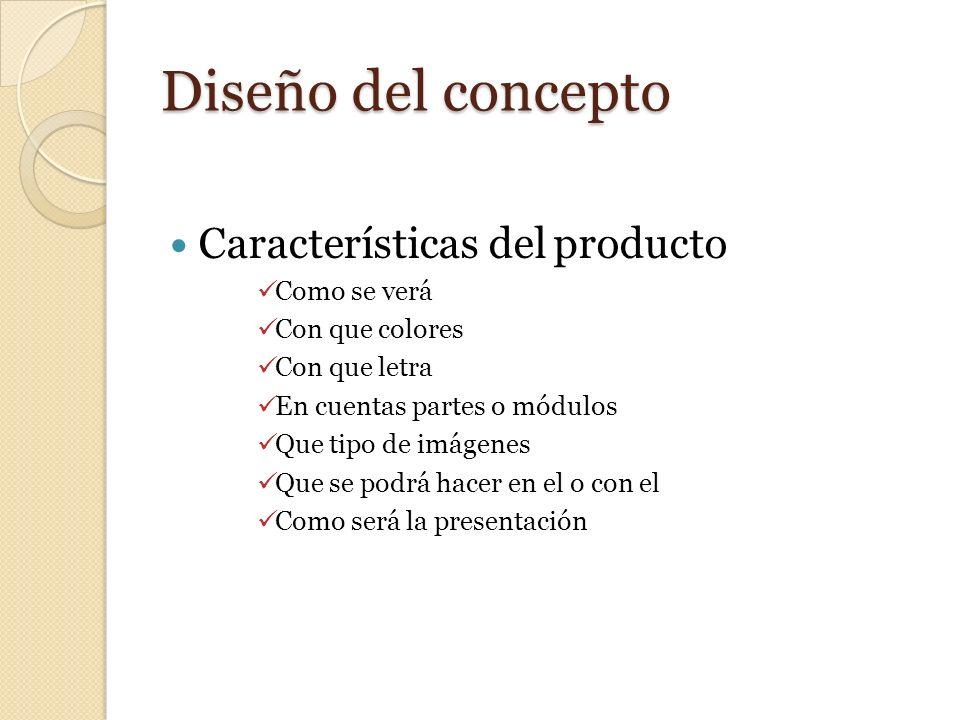 Diseño del concepto Características del producto Como se verá